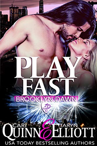 Play Fast (Brooklyn Dawn Book 2) by [Cari Quinn, Taryn Elliott]