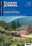 Landschaftsbau Schritt für Schritt - Felsen, Kunstbauten, Begrünung, Wasser - Eisenbahn Journal Anlagenbau & Planung 4-2006