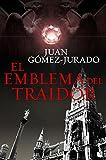 El emblema del traidor (Biblioteca Juan Gómez-Jurado)