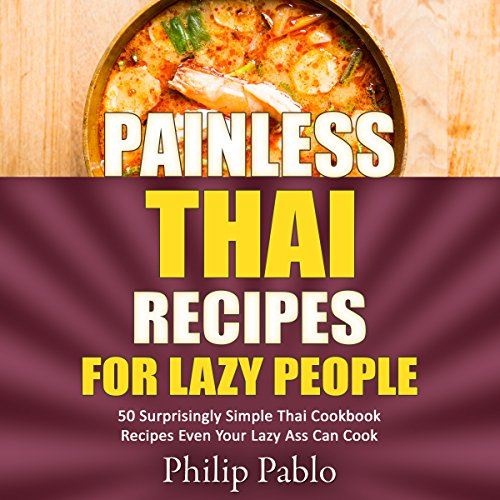 Painless Thai Recipes for Lazy People audiobook cover art