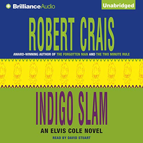 Indigo Slam     An Elvis Cole - Joe Pike Novel, Book 7              By:                                                                                                                                 Robert Crais                               Narrated by:                                                                                                                                 David Stuart                      Length: 8 hrs and 27 mins     569 ratings     Overall 4.4