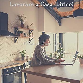 Lavorare a Casa (Lirico)