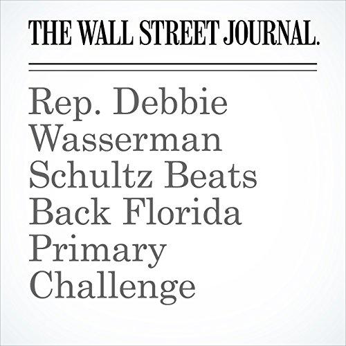 Rep. Debbie Wasserman Schultz Beats Back Florida Primary Challenge cover art