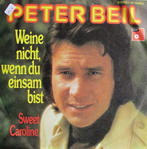 Peter Beil - Weine Nicht, Wenn Du Einsam Bist / Sweet Caroline - BASF - 05 19096-4