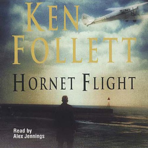 Hornet Flight                   By:                                                                                                                                 Ken Follett                               Narrated by:                                                                                                                                 Alex Jennings                      Length: 4 hrs and 30 mins     1 rating     Overall 4.0