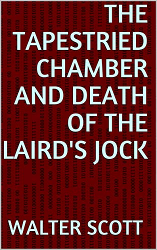 The Tapestried Chamber and Death of the Laird's Jock (English Edition)