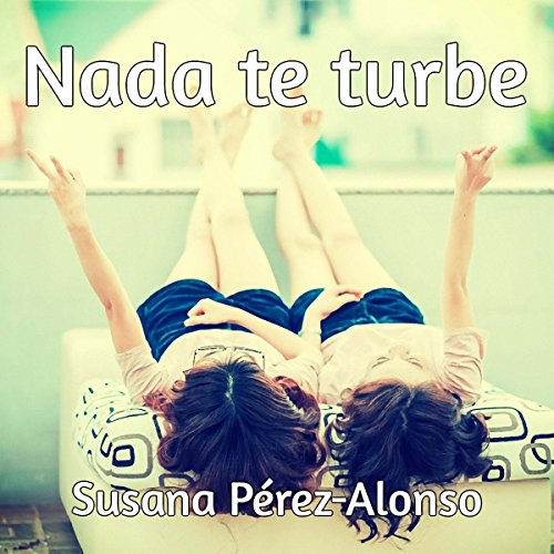 Nada te turbe [Nothing Disturbs You] copertina
