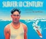 Surfe Surfer of the Century: The Life of Duke Kahanamoku - Ellie Crowe