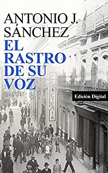 El Rastro de su Voz de [Antonio J. Sánchez]