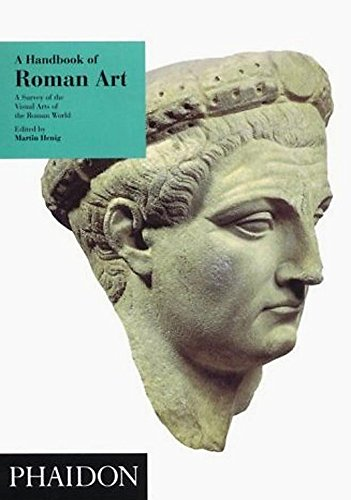 A Handbook of Roman Art: A Survey of the Visual Arts of the Roman World