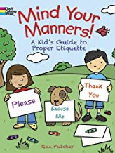 Mind Your Manners! Coloring Book: A Kid's Guide to Proper Etiquette (Dover Coloring Books)