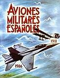 AVIONES MILITARES ESPAÑOLES (1911-1986)