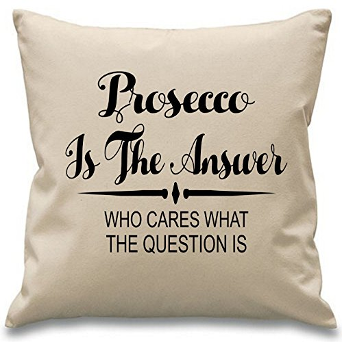 Designs4U Prosecco is The Answer Who Cares What The Question is ~ Cuscino 45 cm x 45 cm, Colore Naturale