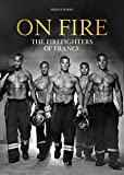 On Fire: The Firefighters of France