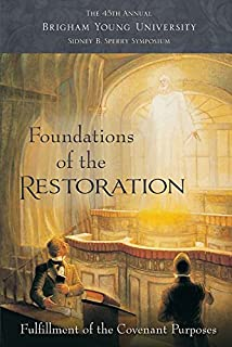 Foundations of the Restoration: 45th Annual Brigham Young University Sidney B. Sperry Symposium
