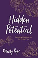 Hidden Potential: Revealing What God Can Do Through You