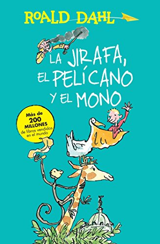 La jirafa, el pelícano y el mono / The Giraffe, the Pelican and the Monkey (Roald Dalh Colecction)