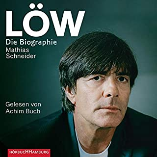 Löw     Die Biographie              Autor:                                                                                                                                 Mathias Schneider                               Sprecher:                                                                                                                                 Achim Buch                      Spieldauer: 10 Std. und 21 Min.     6 Bewertungen     Gesamt 4,5