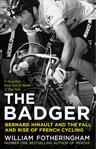 Bernard Hinault and the Fall and Rise of French Cycling (English Edition)
