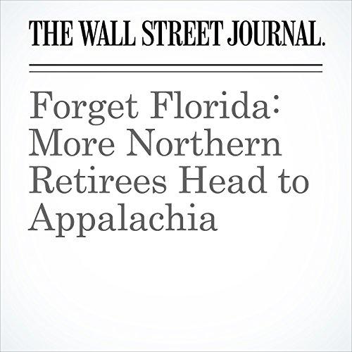 Forget Florida: More Northern Retirees Head to Appalachia copertina