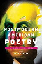 Postmodern American Poetry A Norton Anthology {{ POSTMODERN AMERICAN POETRY A NORTON ANTHOLOGY }} By Hoover, Paul ( AUTHOR) Apr-01-2013