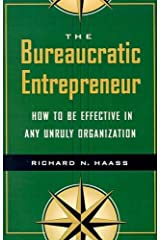 The Bureaucratic Entrepreneur: How to Be Effective in Any Unruly Organization Paperback