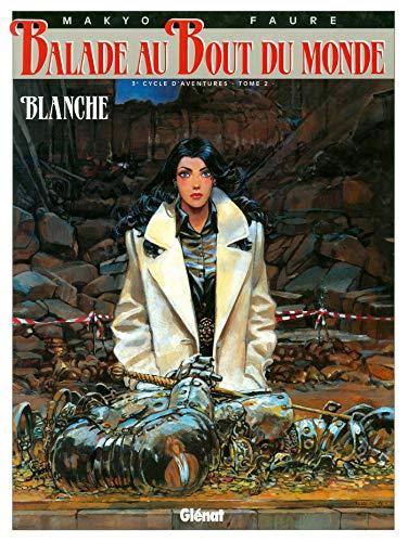 Balade au bout du monde, tome 10 : Blanche