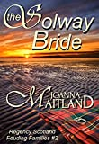 The Solway Bride: Passion and Abduction in the Scottish Borders (Feuding Families Book 2) (English Edition)