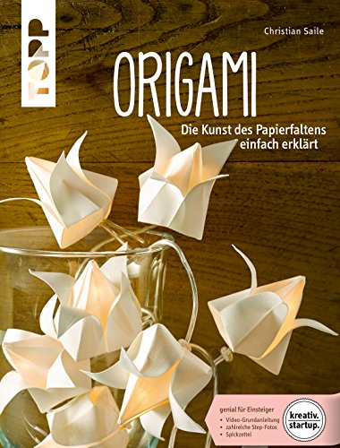 Origami: Die Kunst des Papierfaltens (kreativ.startup.)