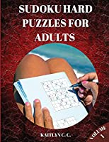 Sudoku Hard Puzzles for Adults Volume 1: Total 200 Challenging Sudoku Puzzles To Solve I Big Book Of Sudoku For Advanced Players I Includes Solutions