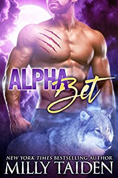 Alpha Bet: Paranormal Shifter Romance by [Milly Taiden]