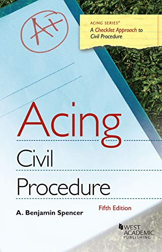 Compare Textbook Prices for Acing Civil Procedure Acing Series 5 Edition ISBN 9781642427011 by Spencer, A. Benjamin