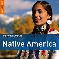 The Rough Guide to Native America by Various Artists