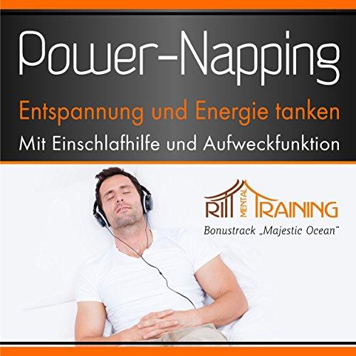 Power-Napping - Entspannen und Energie tanken - Mit Einschlafhilfe und Aufweckfunktion