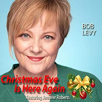 Christmas Eve Is Here Again (feat. Jennifer Roberts)