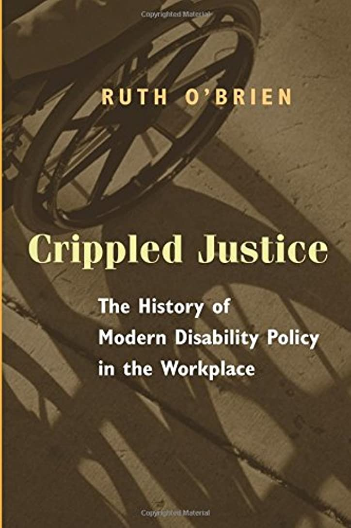 どこか同種の幸運Crippled Justice: The History of Modern Disability Policy in the Workplace