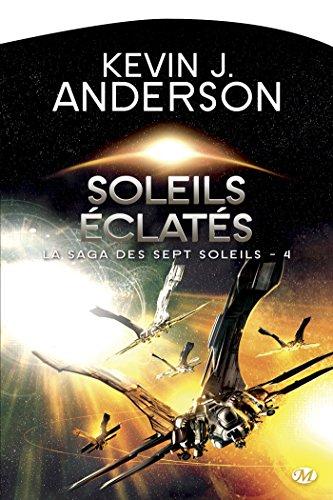 Soleils éclatés: La Saga des Sept Soleils, T4