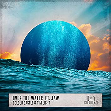 Over the Water (feat. JAW) [Extended Mix]