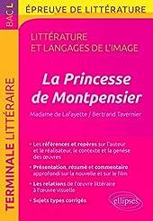 La Princesse de Montpensier, Madame de Lafayette/Bertrand Tavernier. BAC L 2018 Épreuve de littérature de Guillaume Bardet