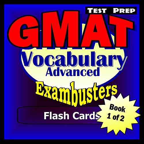 GMAT Test Prep Advanced Vocabulary Review--Exambusters Flash Cards--Workbook 1 of 2: GMAT Exam Study Guide (Exambusters GMAT)
