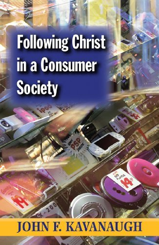 Compare Textbook Prices for Following Christ in a Consumer Society: The Spirituality of Cultural Resistance 25th Anniversary ed. Edition ISBN 9781570756665 by Kavanaugh, John F.
