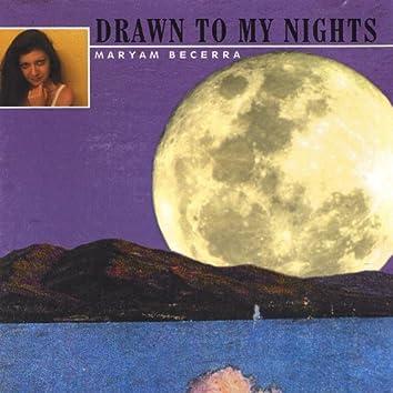 Drawn to My Nights