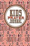 Kid's Prayer Journal: Daily Devotions A Prayer Journal Write It Down, Prayer Journal For Girls, My Prayer And Faith Journal, Prayer Log Template, Cute Cosmetic Makeup Cover: Volume 3