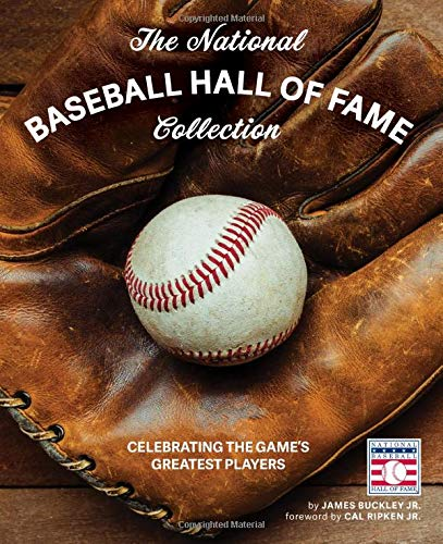 Compare Textbook Prices for The National Baseball Hall of Fame Collection: Celebrating the Game's Greatest Players  ISBN 9780760369340 by Buckley, James,Ripken Jr., Cal