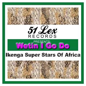 51 Lex Presents Wetin I Go Do