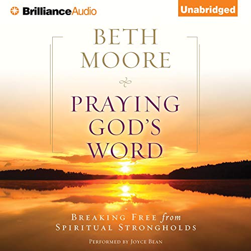 Praying God's Word Audiobook By Beth Moore cover art