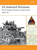 """US Armored Divisions: """"The European Theater of Operations, 1944-45"""" (Battle Orders)"""