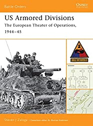 US Armored Divisions: The European Theater of Operations, 1944-45 (Battle Orders)