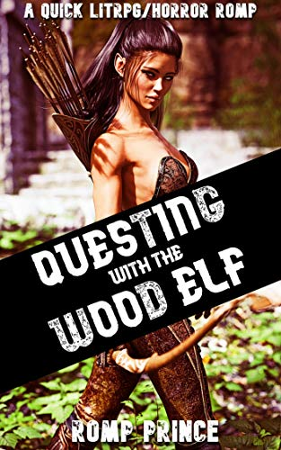 QUESTING WITH THE WOOD ELF: A QUICK FREEUSE/LITRPG/HORROR ROMP (Fantasy Quest Online) (English Edition)