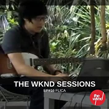 The Wknd Sessions Ep. 16: Flica